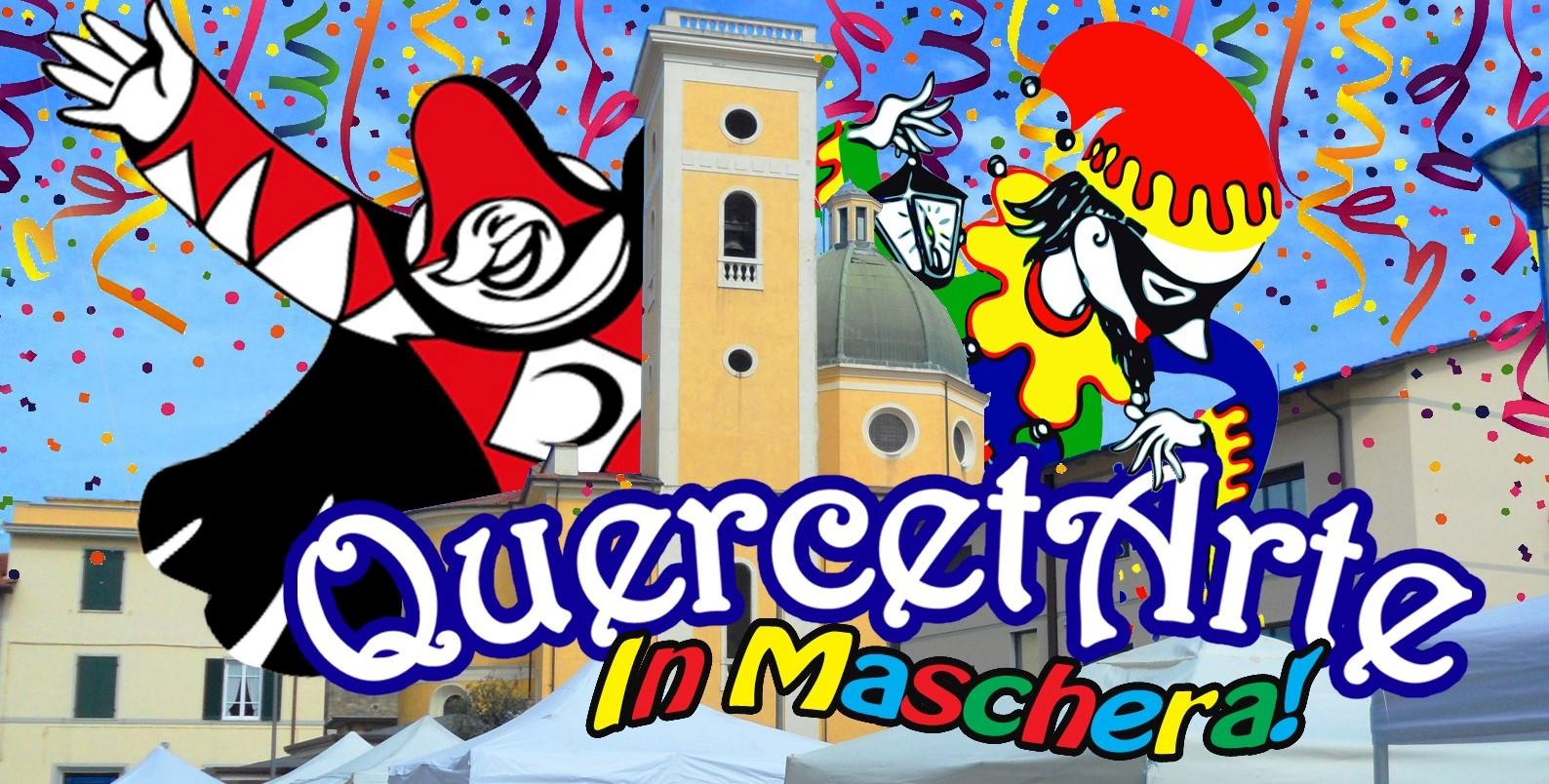 Sabato 22 febbraio l'Associazione Culturale QuercetArte festeggia il Carnevale in piazza Pertini, a Querceta! Dalle ore 9.00 alle 19.00, MERCATINO con tanti banchi di artigianato, antiquariato e prodotti gastronomici. Nel pomeriggio, FESTA IN MASCHERA per tutti i bambini, con musica e balli a cura della Cooperativa Cassiopea. Inoltre, alcune mascherate provenienti direttamente dai Carnevali della Versilia e di Viareggio animeranno le vie del paese con le loro coloratissime coreografie. INFO:393 635 1713 | facebook