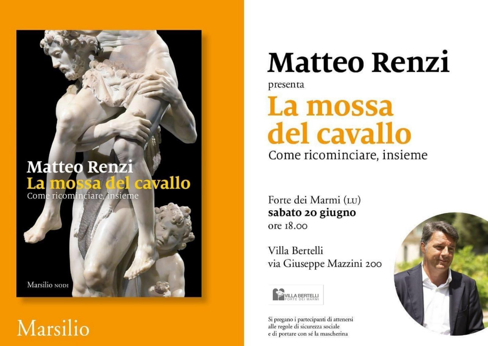 Matteo Renzi | La mossa del cavallo - Forte dei Marmi